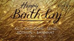 Happy Birthday KC - KH - DOM - SENG - SOTHUN - BANNHAT