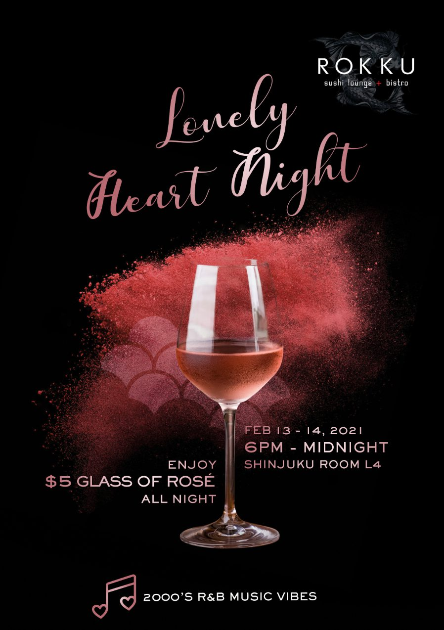 LONELY HEART NIGHT AT ROKKU ON FEBRUARY 13TH